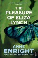 Enright, Anne - The Pleasure of Eliza Lynch - 9780099436942 - V9780099436942
