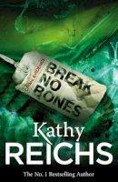 Reichs, Kathy - Break No Bones - 9780099441519 - KRF0022784