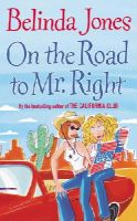 Jones, Belinda - On the Road to Mr. Right - 9780099445494 - V9780099445494