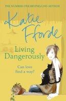 Fforde, Katie - Living Dangerously - 9780099446651 - KIN0008378