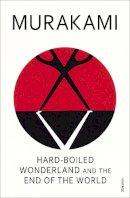 Murakami, Haruki - Hardboiled Wonderland and the End of the World - 9780099448785 - 9780099448785