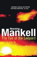Mankell, Henning - The Eye Of The Leopard - 9780099450153 - 9780099450153
