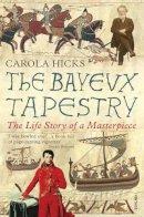 Hicks, Carola - The Bayeux Tapestry - 9780099450191 - V9780099450191