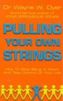 Dyer, Wayne W. - Pulling Your Own Strings - 9780099454403 - V9780099454403