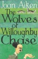 Aiken, Joan - The Wolves of Willoughby Chase - 9780099456636 - V9780099456636