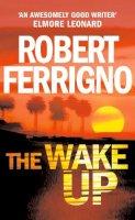 Ferrigno, Robert - The Wake up - 9780099457091 - V9780099457091
