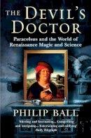 Ball, Philip - The Devil's Doctor - 9780099457879 - V9780099457879