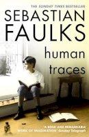 Faulks, Sebastian - Human Traces - 9780099458265 - KST0032028