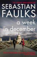 Faulks, Sebastian - A Week in December - 9780099458289 - KOC0022377