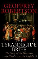 Robertson, Geoffrey, QC - The Tyrannicide Brief - 9780099459194 - V9780099459194