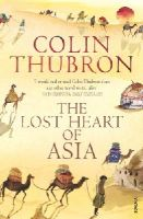 Thubron, Colin - The Lost Heart of Asia - 9780099459286 - V9780099459286