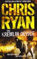 Ryan, Chris - The Kremlin Device - 9780099460077 - V9780099460077