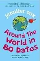 Cox, Jennifer - Around the World in 80 Dates - 9780099460282 - V9780099460282