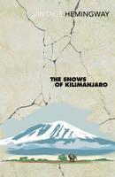 Ernest Hemingway - The Snows of Kilimanjaro - 9780099460923 - V9780099460923