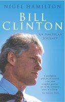 Hamilton, Nigel - Bill Clinton: An American Journey - 9780099461425 - KLN0023374