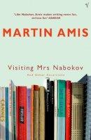 Amis, Martin - Visiting Mrs Nabokov - 9780099461876 - V9780099461876