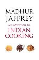 Jaffrey, Madhur - An Invitation to Indian Cooking - 9780099463245 - V9780099463245