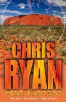 Ryan, Chris - Alpha Force: Red Centre - 9780099464242 - KTG0003880