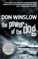Winslow, Don - The Power of the Dog - 9780099464983 - 9780099464983