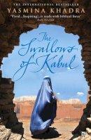 Khadra, Yasmina - Swallows of Kabul - 9780099466024 - KIN0033871