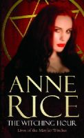 Rice, Anne - Witching Hour - 9780099471424 - V9780099471424