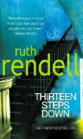 Rendell, Ruth - Thirteen Steps Down - 9780099474326 - KST0019217