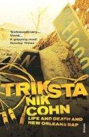 Cohn, Nik - Triksta - 9780099474753 - KEX0264920