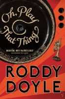 Doyle, Roddy - OH PLAY THAT THING - 9780099477655 - KTG0012468