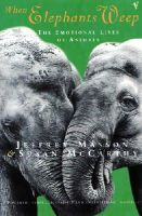 Masson, Jeffrey; McCarthy, Susan - When Elephants Weep - 9780099478911 - V9780099478911