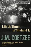 Coetzee, J.M. - The Life and Times of Michael K - 9780099479154 - V9780099479154