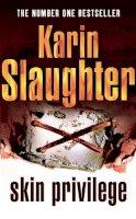 Slaughter, Karin - Skin Privilege - 9780099481843 - KSG0000631