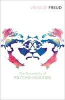 Sigmund Freud - The Essentials of Psycho-analysis (Vintage Classics) - 9780099483649 - 9780099483649