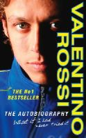 Valentino Rossi - What If I Had Never Tried It: The Autobiography - 9780099486961 - V9780099486961