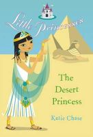Katie Chase - Little Princesses: The Desert Princess - 9780099488361 - KTK0091867