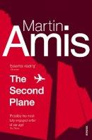 Amis, Martin - The Second Plane: September 11: 2001-2007 - 9780099488699 - V9780099488699