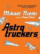 Niemi, Mikael - Astrotruckers - 9780099490722 - V9780099490722