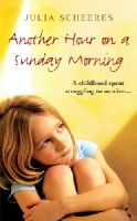 Julia Scheeres - Another Hour On A Sunday Morning - 9780099493433 - KLN0017966