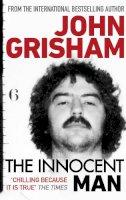 Grisham, John - The Innocent Man - 9780099493570 - KTJ0006917