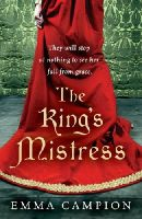 Campion, Emma - The King's Mistress. Emma Campion - 9780099497936 - KRF0023229