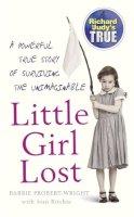 Probert-Wright, Barbie, Ritchie, Jean - Little Girl Lost (Richard & Judy's True) - 9780099498490 - KHS1035590