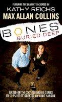 Max Allan Collins - Bones - Buried Deep - 9780099498674 - KLN0016662