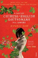 Guo, Xiaolu - A Concise Chinese-English Dictionary for Lovers - 9780099501473 - KTG0004712