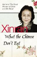 Xinran - What the Chinese Don't Eat - 9780099501527 - V9780099501527