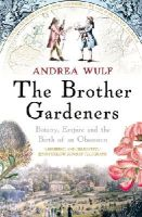 Wulf, Andrea - The Brother Gardeners - 9780099502371 - V9780099502371