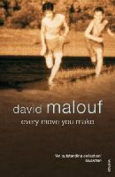 Malouf, David - Every Move You Make - 9780099502586 - V9780099502586
