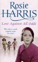 Harris, Rosie - Love Against All Odds - 9780099502999 - KRF0018256