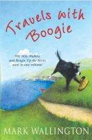 Wallington, Mark - Travels with Boogie - 9780099503125 - V9780099503125