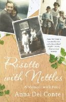 Anna Del Conte - Risotto with Nettles: A Memoir with Food - 9780099505990 - V9780099505990