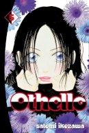 Satomi Ikezawa - Othello Vol (v. 5) - 9780099506720 - V9780099506720