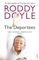 Doyle, Roddy - The Deportees: and Other Stories - 9780099507055 - KTJ0049749